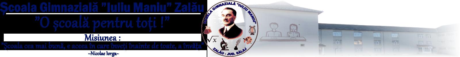"Scoala GImnaziala ""Iuliu Maniu"" Zalau"